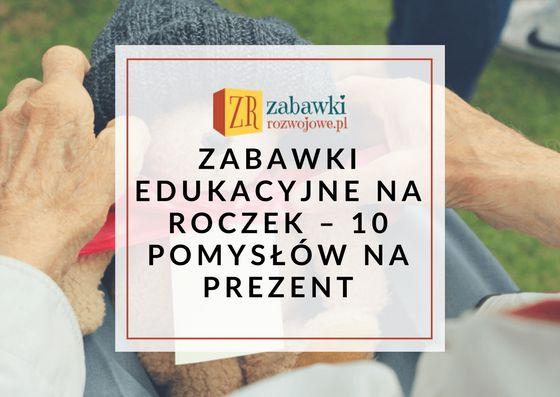Jakie zabawki na roczek - zabawki edukacyjne