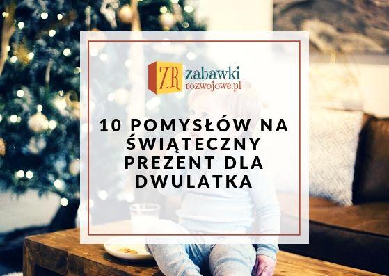 10 pomysłów na świąteczny prezent dla dwulatka
