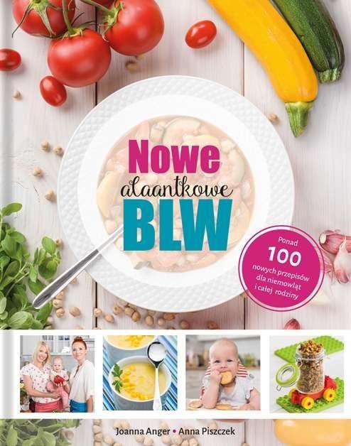 Nowe Alaantkowe BLW - przepisy dla rozszerzających dietę