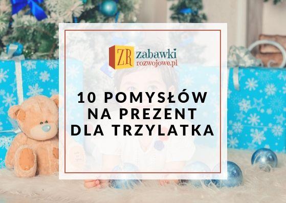 10 pomysłów na świąteczny prezent dla trzylatka