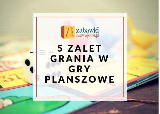 5 ZALET GRANIA W GRY PLANSZOWE