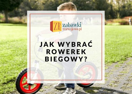 Jak wybrać rowerek biegowy